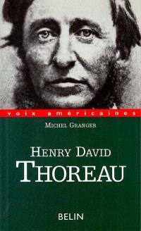 Henry David Thoreau : paradoxes d'excentrique