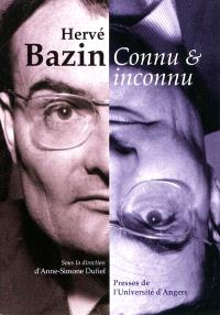 Hervé Bazin, connu & inconnu