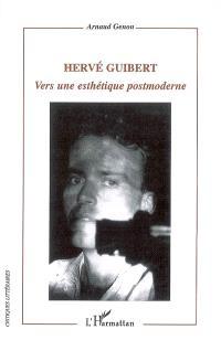 Hervé Guibert : vers une esthétique postmoderne