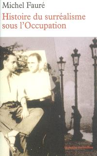 Histoire du surréalisme sous l'Occupation : Les Réverbères, La Main à plume