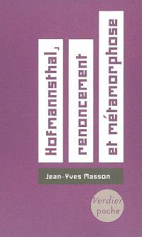 Hofmannsthal, renoncement et métamorphose : essai