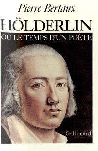 Hölderlin ou le Temps d'un poète