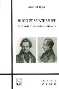 Hugo et Sainte-Beuve : vie et mort d'une amitié littéraire