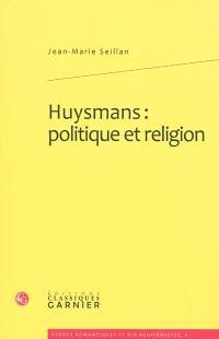 Huysmans : politique et religion