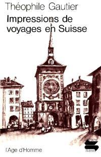 Impressions de voyages en Suisse