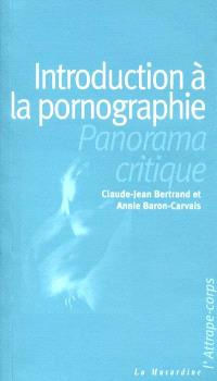 Introduction à la pornographie : un panorama critique