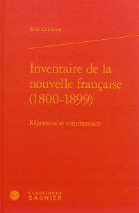 Inventaire de la nouvelle française, 1800-1899 : répertoire et commentaire