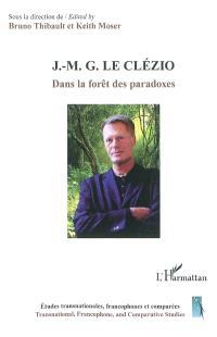 J.-M. G. Le Clézio : dans la forêt des paradoxes