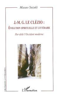 J.-M.G. Le Clézio : évolution spirituelle et littéraire
