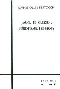 J.-M.G. Le Clézio : l'érotisme, les mots