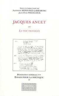 Jacques Ancet ou La voix traversée