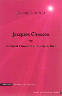 Jacques Chessex ou Comment s'inventer au miroir de Dieu