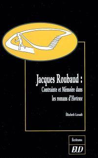 Jacques Roubaud : contrainte et mémoire dans les romans d'Hortense