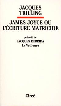 James Joyce ou L'écriture matricide