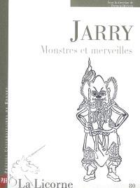 Jarry, monstres et merveilles
