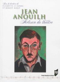 Jean Anouilh : artisan du théâtre