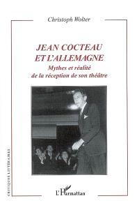Jean Cocteau et l'Allemagne : mythes et réalité de la réception de son théâtre