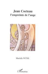 Jean Cocteau, l'empreinte de l'ange