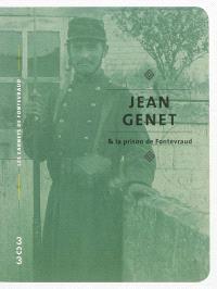Jean Genet & la prison de Fontevraud