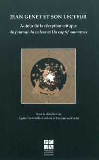 Jean Genet et son lecteur : autour de la réception critique de Journal du voleur et Un captif amoureux