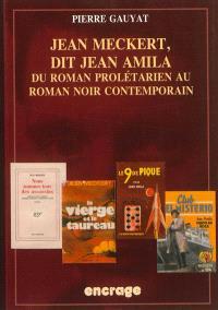 Jean Meckert, dit Jean Amila : du roman prolétarien au roman noir contemporain