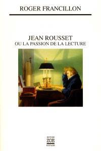 Jean Rousset ou La passion de la lecture