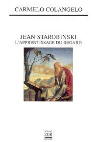 Jean Starobinski : l'apprentissage du regard