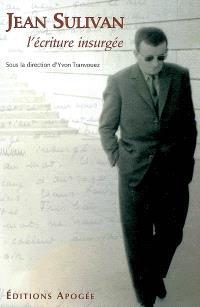Jean Sulivan : l'écriture insurgée
