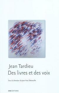 Jean Tardieu : des livres et des voix