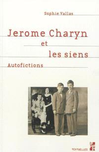 Jerome Charyn et les siens : autofictions