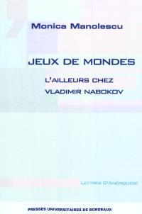 Jeux de mondes : l'ailleurs chez Vladimir Nabokov
