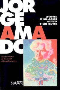 Jorge Amado : lectures et dialogues autour d'une oeuvre