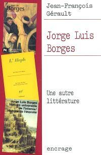 Jorge Luis Borgès : une autre littérature