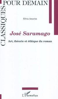 José Saramago : art, théorie et éthique du roman