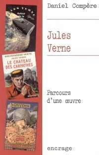 Jules Verne : parcours d'une oeuvre
