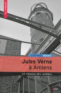 Jules Verne à Amiens : la maison des voyages