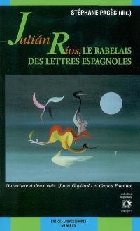 Julian Rios, le Rabelais des lettres espagnoles : lecture et découverte d'une oeuvre contemporaine