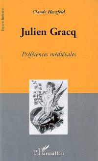 Julien Gracq : préférences médiévales