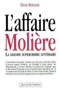 L'affaire Molière : la grande supercherie littéraire