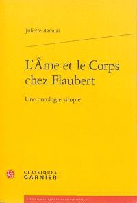 L'âme et le corps chez Flaubert : une ontologie simple