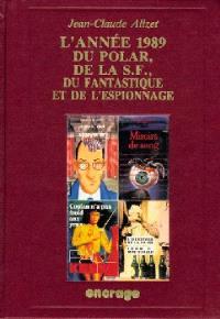L'Année 1989 du polar, de la S-F, du fantastique et de l'espionnage : bibliographie critique courante de l'autre littérature