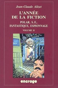 L'année de la fiction, 1999-2000 : polar, S.-F., fantastique, espionnage : bibliographie critique courante de l'autre littérature