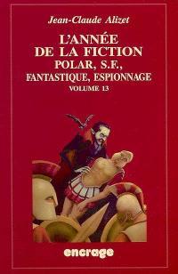 L'année de la fiction, 2003-2004 : polar, S-F, fantastique, espionnage : bibliographie critique courante de l'autre littérature