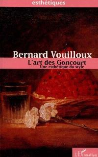 L'art des Goncourt : une esthétique du style
