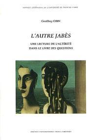 L'autre Jabès : une lecture de l'altérité dans Le livre des questions