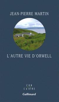 L'autre vie d'Orwell