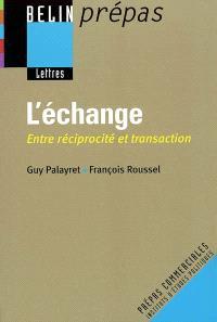 L'échange : entre réciprocité et transaction