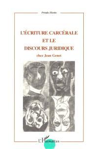 L'écriture carcérale et le discours juridique chez jean Genet