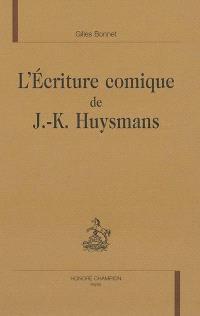 L'écriture comique de J.-K. Huysmans