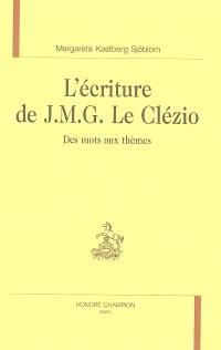 L'écriture de J.M.G. Le Clézio : des mots aux thèmes